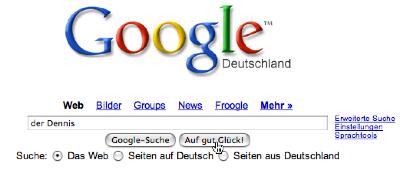 Google Der Dennis